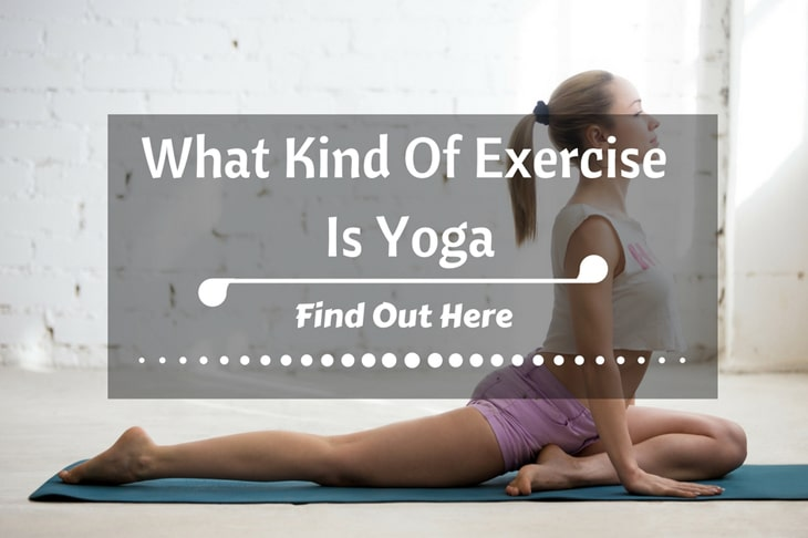 What Kind Of Exercise Is Yoga