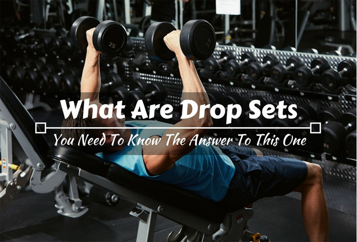 What Are Drop Sets