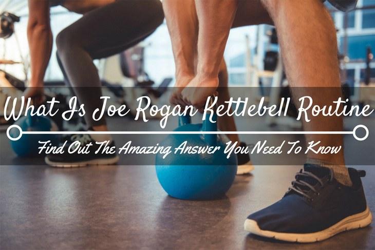 Joe Rogan Kettlebell Routine