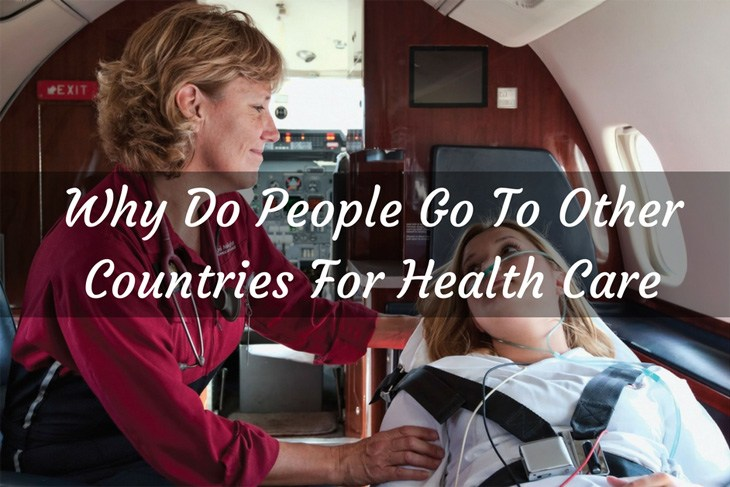 Why Do People Go To Other Countries For Health Care