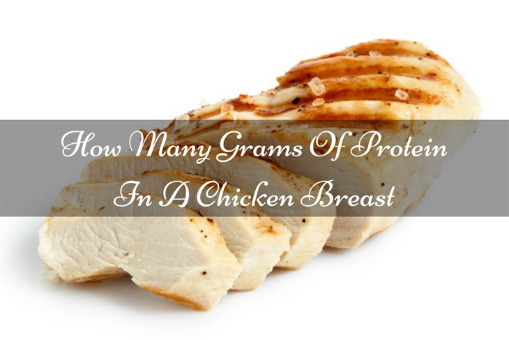 How Many Grams Of Protein In A Chicken Breast