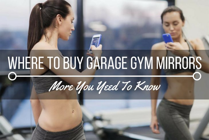 Where to buy garage gym mirrors you yeed know