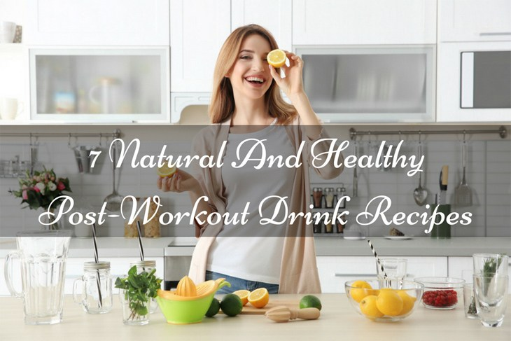 7 Natural And Healthy Post – Workout Drink Recipes