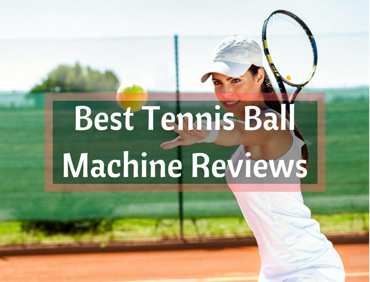 Best Tennis Ball Machine Reviews