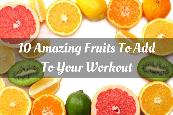 10 Amazing Fruits to Add to Your Workout