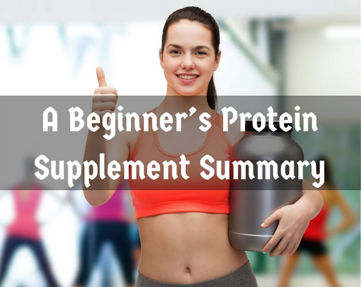 A Beginner's Protein Supplement Summary