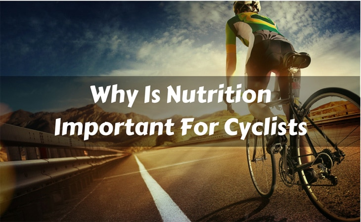 Why Is Nutrition Important For Cyclists