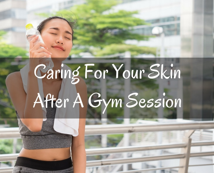 Caring For Your Skin After A Gym Session